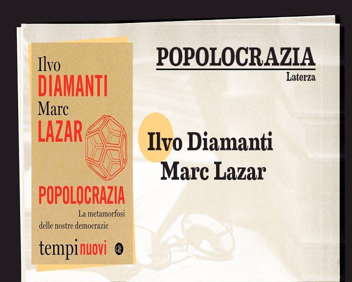 Popolocrazia, di Ilvo Diamanti e Marc Lazar. Edizioni Laterza