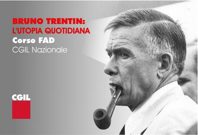 """Osservazioni a """"Bruno Trentin: l'utopia quotidiana"""